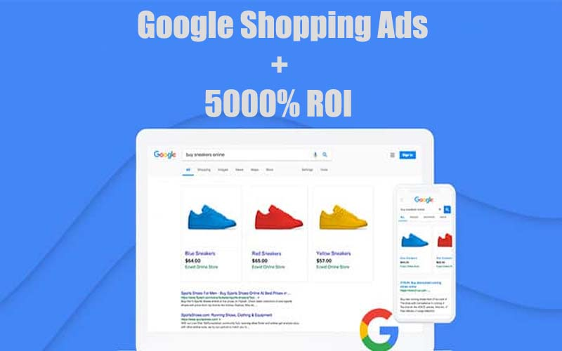 Google Shopping Ads Guide to Get up to 5000% Profitable ROI for an eCommerce Store