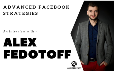 Advance Facebook Strategies Interview with Alex Fedotoff