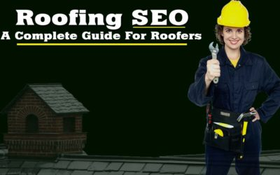 Roofing SEO-A Complete Guide for Roofers