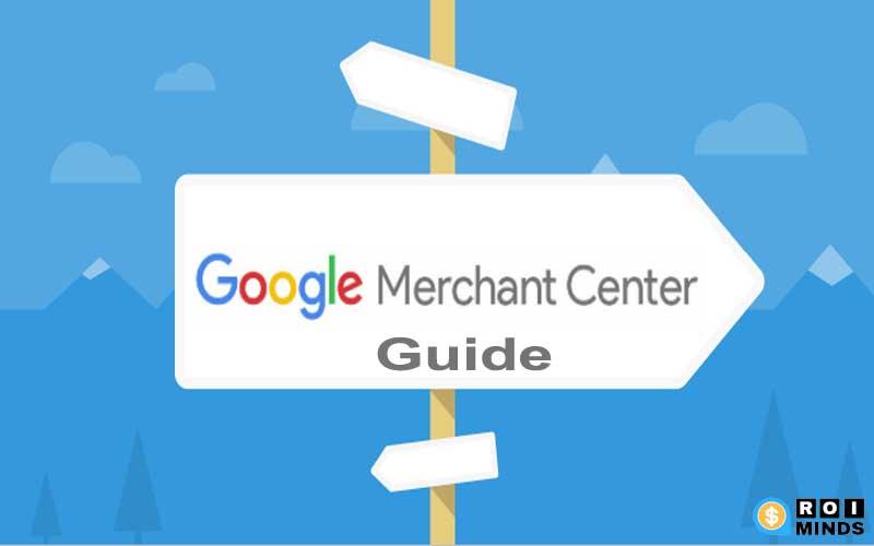 Google Merchant Center Guide