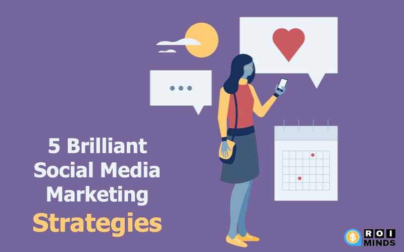 Brilliant Social Media Marketing Strategies