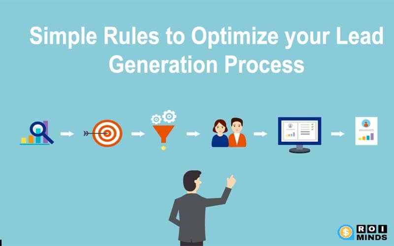 4 Simple Rules to Optimize your Lead Generation Process