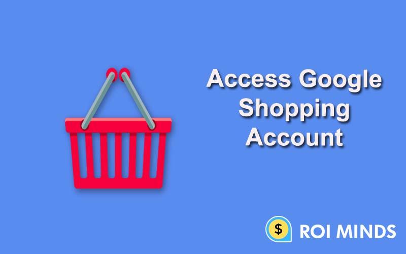 Access Google Shopping Account