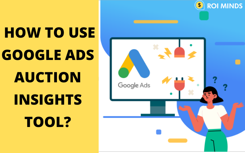 Google Ads Auction Insight Tools