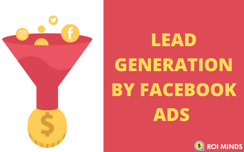 Lead generation by facebook ads