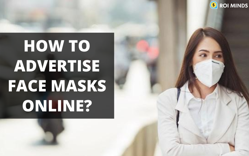How to advertise facemasks online