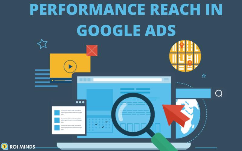 Performance Reach in Google Ads
