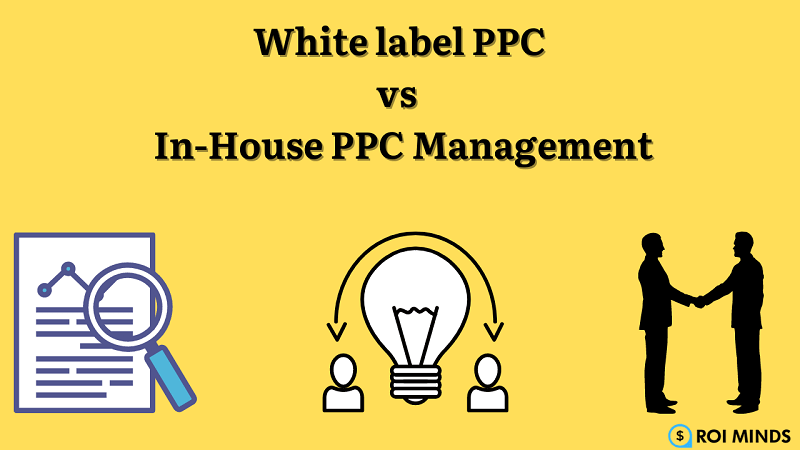 White label PPC vs In-House PPC Management