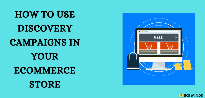 Google discovery campaigns for your eCommerce store in 2021
