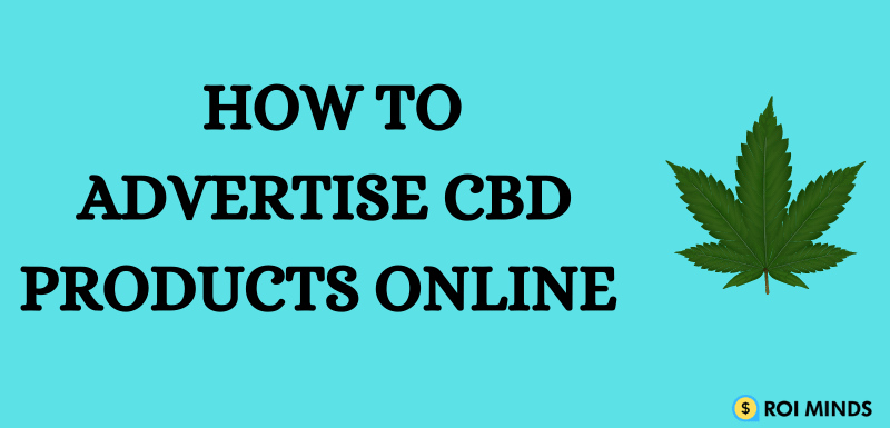 How to Advertise CBD Products Online