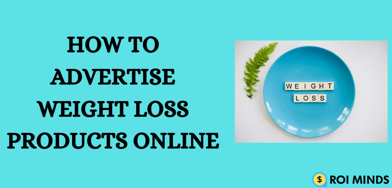 5 Way to Advertising Weight Loss Products Online