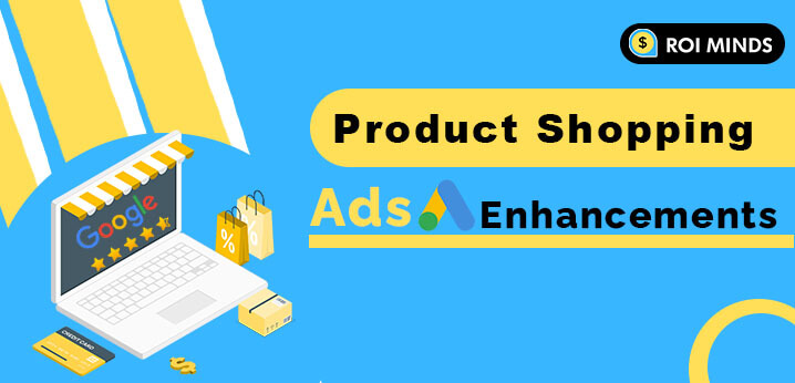 Product Shopping Ads & Enhancements