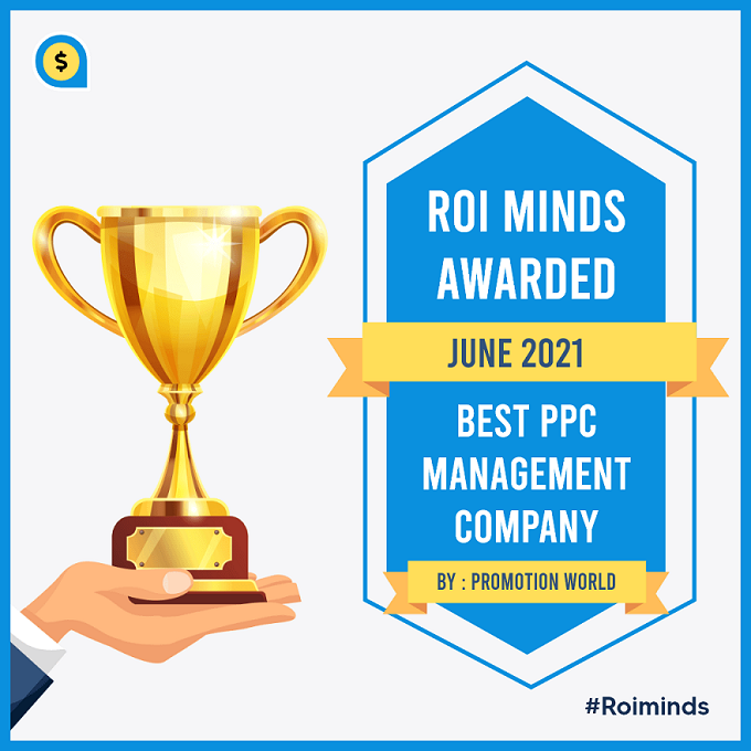 ROI Minds Awarded As Best PPC Management Company June 2021 By Promotion World