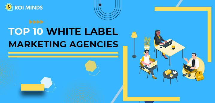 White Label Marketing Agencies
