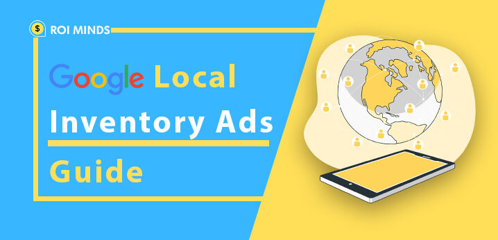 Google Local Inventory Ads Guide