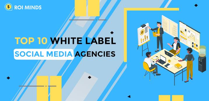 White Label Social Media Agencies